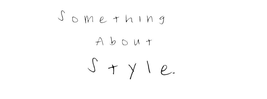 Something About Style