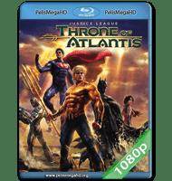 LA LIGA DE LA JUSTICIA: EL TRONO DE ATLANTIS (2015) FULL 1080P HD MKV ESPAÑOL LATINO