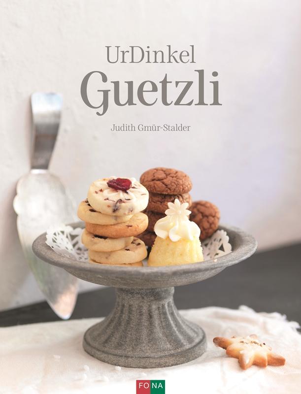 UrDinkel Guetzli von Judith Gmür-Stalder aus dem Fona Verlag