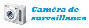 Caméra de surveillance cours et conseils