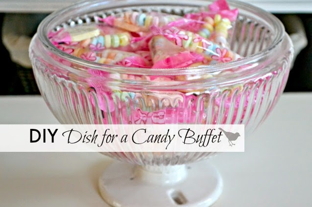 Creating a Pedestal Bowl for a Candy Buffet www.homeroad.net