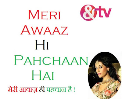 &Tv's Meri Awaaz Hi Pehchaan Hai Upcoming Serial in Hindi Story Wiki,Cast,Promo,Timing-'मेरी आवाज़ ही पहचान है'