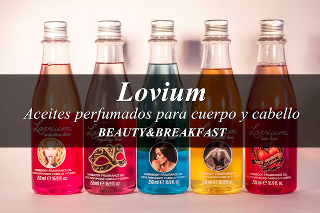 Lovium: Aceites perfumados. Beauty & Breakfast.