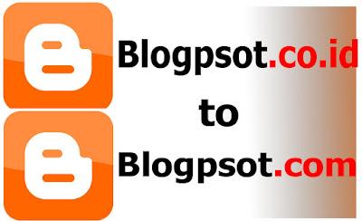 Kenapa Domain Blogspot.com Menjadi Blogspot.co.id