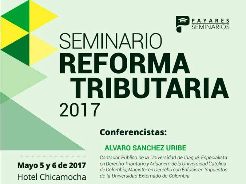 Seminario Reforma Tributaria mayo 5 y 6 de 2017