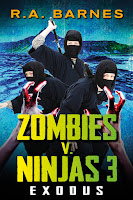 Exodus - third in the Zombies versus Ninjas series by R.A. Barnes