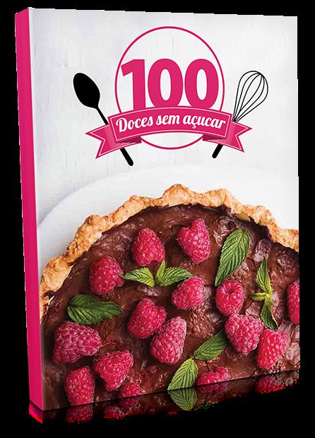 O melhor Ebook de 100 DOCES SEM AÇÚCAR