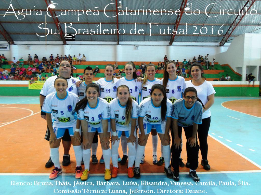 CAMPEÃ CATARINENSE INVICTA DO CIRCUITO SUL BRASILEIRO DE FUTSAL 2016