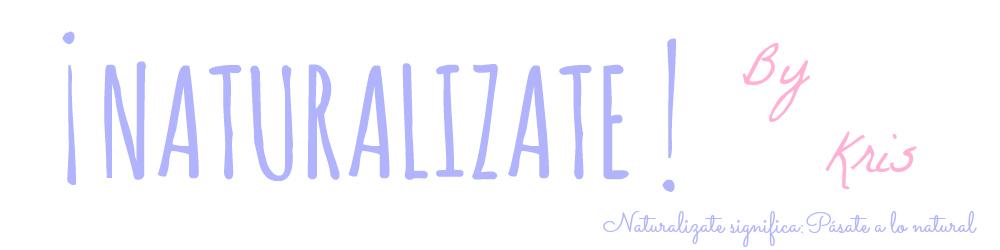 NATURALIZATE! BYKRIS