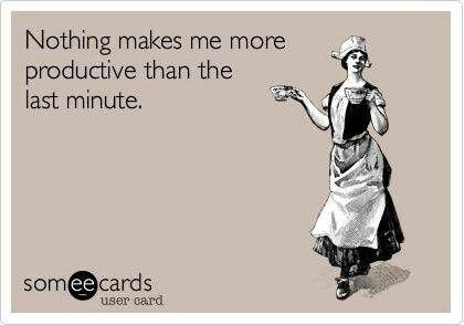 Nada me hace más productiva que el último minuto - procrastination rules