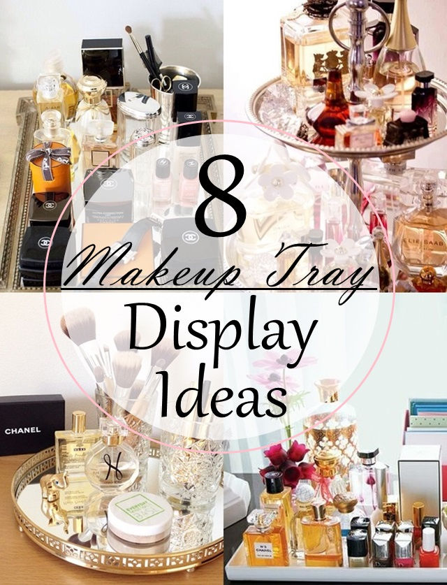 Babblings Of A Mommy 8 Makeup Tray Display Ideas