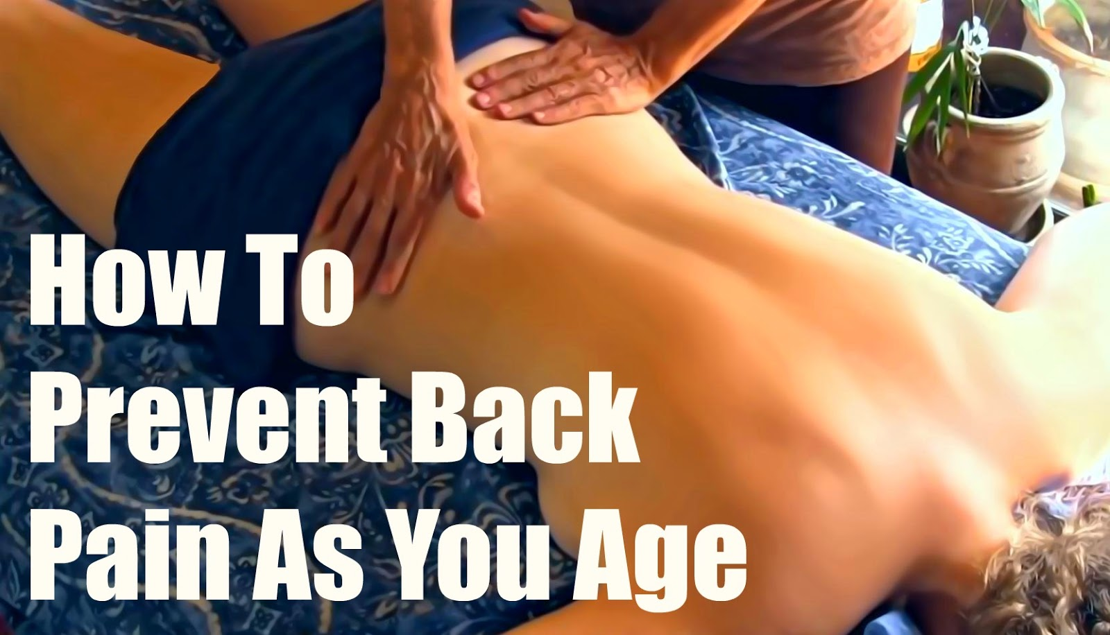How To Prevent Back Pain As You Age