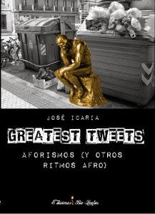 GREATEST TWEETS.  Aforismos (y otros ritmos afro).
