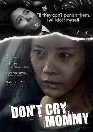 Mẹ Ơi Đừng Khóc - Dont Cry Mommy (2012) Vietsub