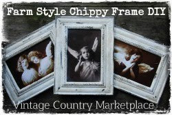 Farm Style Chippy Frames DIY