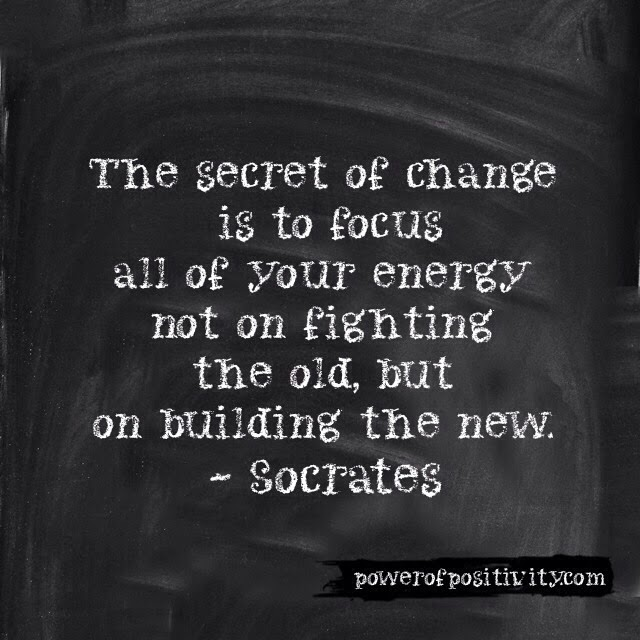 MOTIVATION 15 Best Socrates Picture Quotes - The secret of change is to focus all of your energy not on fighting the old, but on building the new. - Socrates