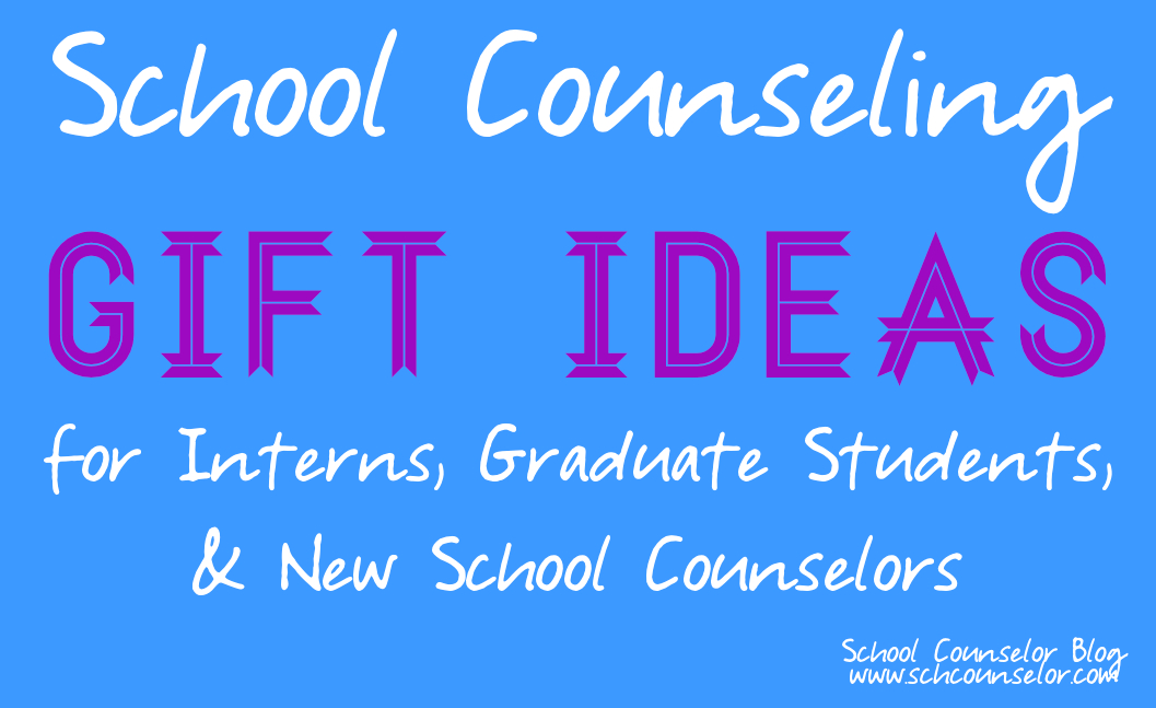 School Counselor Blog School Counseling Gift Ideas For