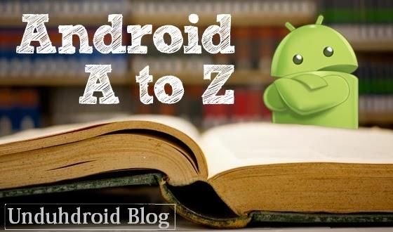 Kamus Lengkap Istilah Dasar Dalam Android dari A Sampai Z