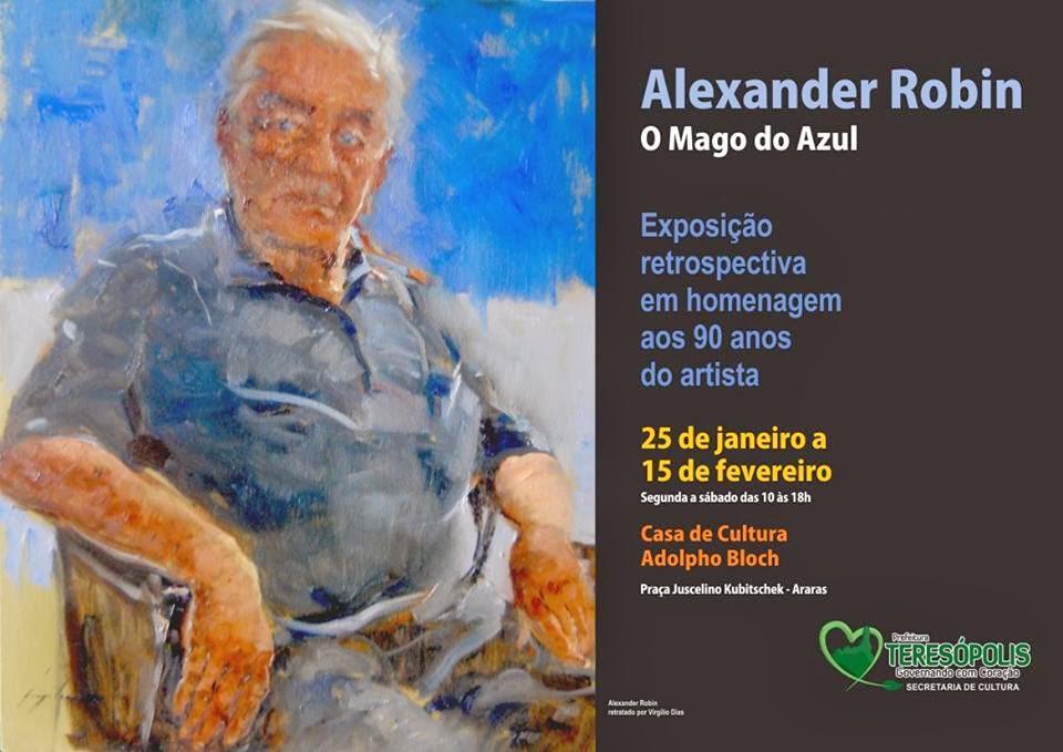 Casa de Cultura Adolpho Bloch em Teresópolis recebe  Exposição que comemora os 90 anos de Alexander Robin
