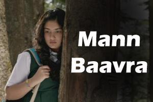 Mann Baavra Maane Na