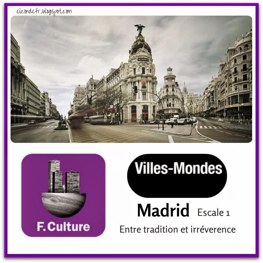 http://www.franceculture.fr/emission-villes-mondes-ville-mondes-madrid-escale-1-2014-01-19