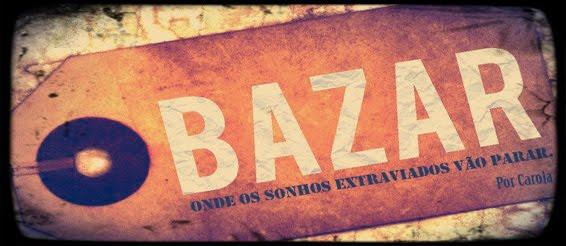 O Bazar.