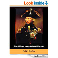 The Life of Horatio Lord Nelson by by Robert Southey