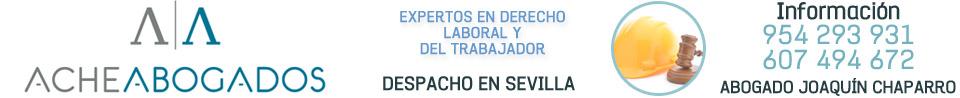 Abogado Laboral en Sevilla - 954 293 931 - ACHEABOGADOS