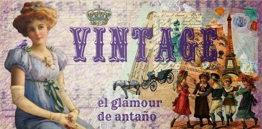 VINTAGE, EL GLAMOUR DE ANTAÑO
