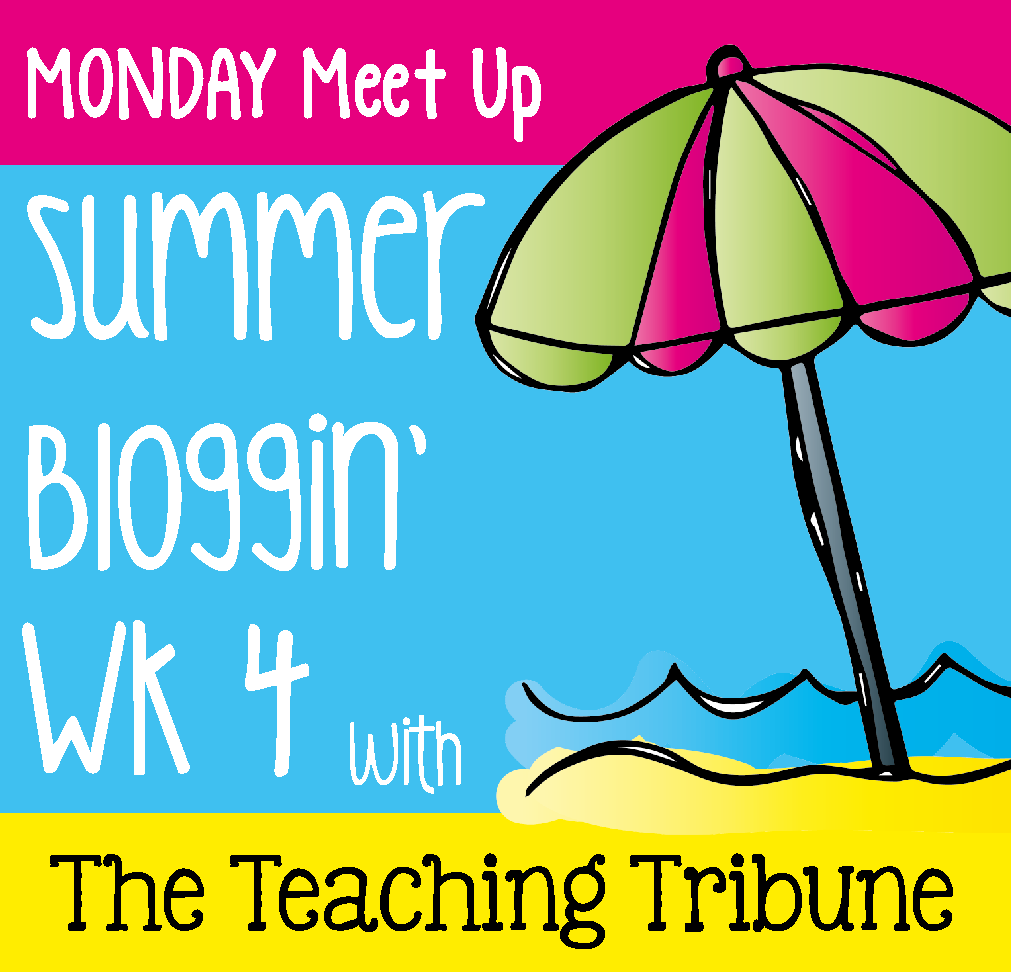 http://www.theteachingtribune.com/2014/06/summer-bloggin-week-4.html