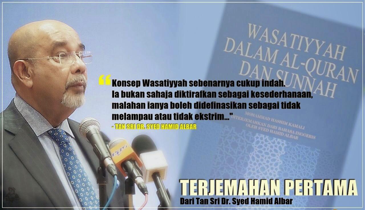 Syabas Tan Sri Dr Syed Hamid Albar Atas Inisiatif Terjemah Buku Wasatiyyah Dalam Al Quran dan Sunnah