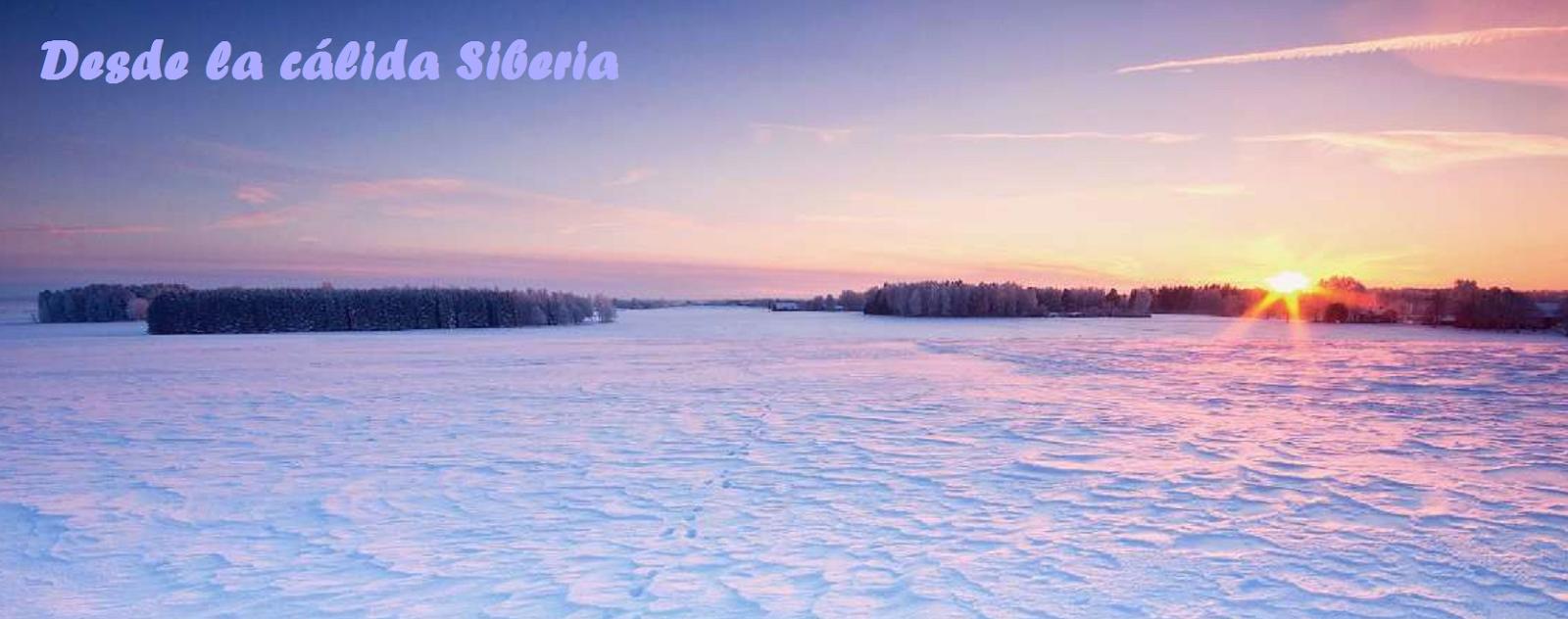 Desde la cálida Siberia