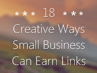 18 Creative Ways Small Business Can Earn Links