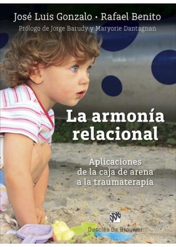 La armonia relacional. Aplicaciones de la caja de arena a la traumaterapia.
