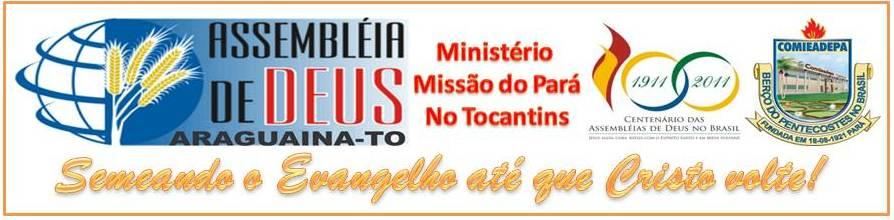 Assembléia de Deus Ministério Missão do Pará no Tocantins