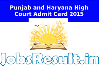 Punjab and Haryana High Court Admit Card 2015