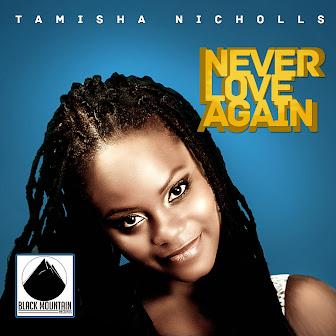 Tamisha Nicholls | Never Love Again