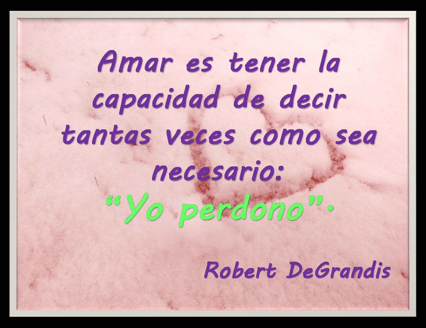 Lecciones Para Amar Perd N Oraci N Para La Sanaci N Interior Del Rv Robert Degrandis