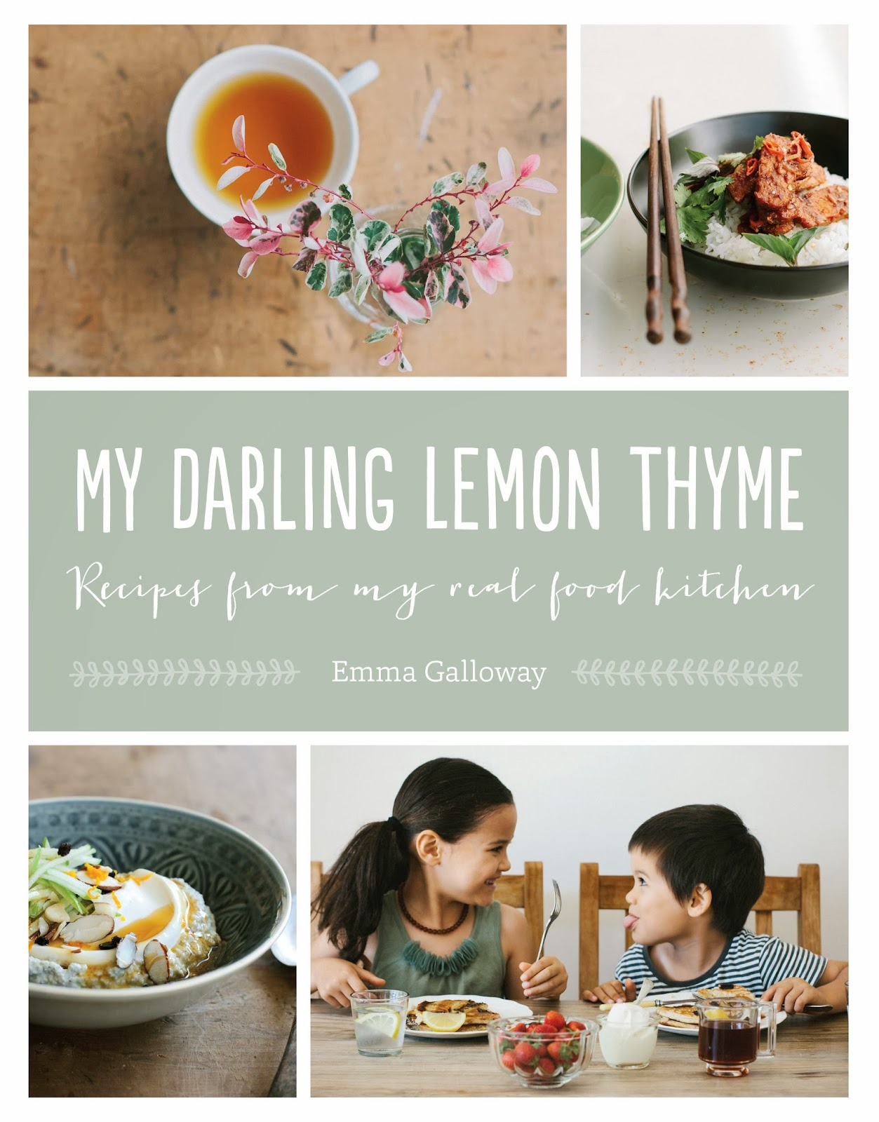 Beatties cookbook and food wine blog my darling lemon thyme successful new zealand food writer emma galloway learned to love fresh healthy and delicious food growing up in a creative whole food loving family forumfinder Images