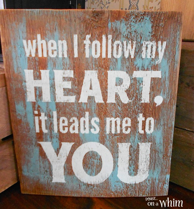 When I Follow My Heart Salvaged Wooden Sign from Denise on a Whim