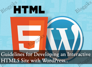 Guidelines for Developing an Interactive HTML5 Site with WordPress