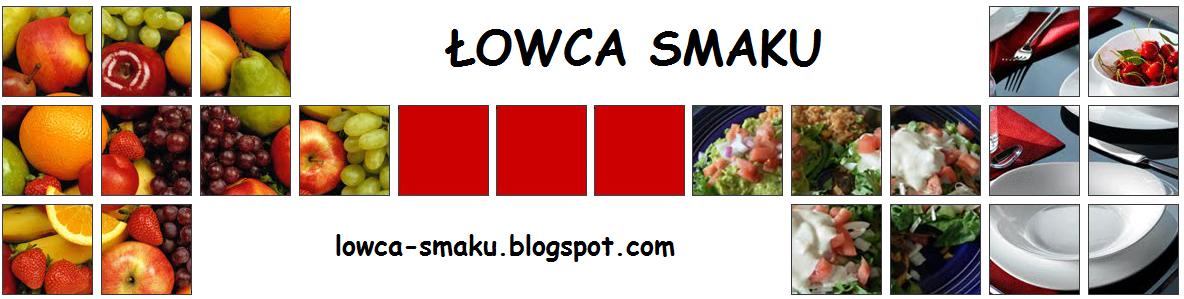 ŁOWCA SMAKU - przepisy kulinarne