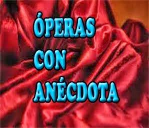 2.- ÓPERAS CON ANÉCDOTA