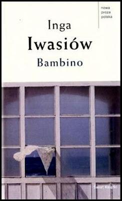 """Inga Iwasiów – """"Bambino"""""""