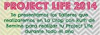 Próximos talleres en La Crop:          Project Life 2014