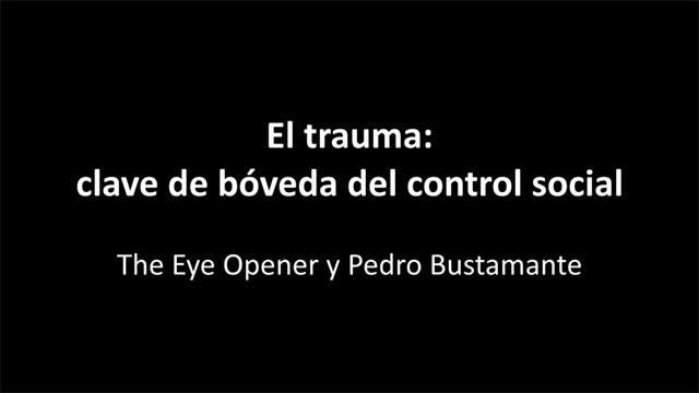 El trauma: clave de bóveda del control social, con The Eye Opener (AUDIO)
