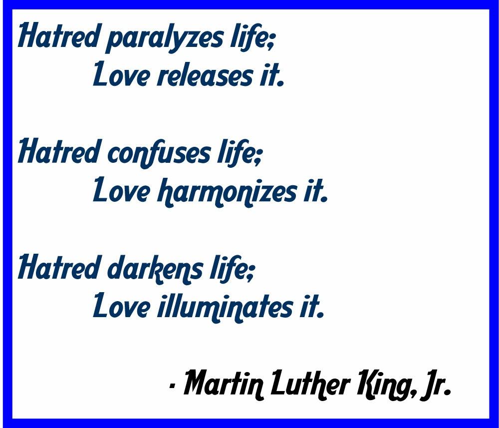 4.bp.blogspot.com/-h1SeQ8m-bis/Ut0stsP9jMI/AAAAAAAANT0/oG_XUaZHFyE/s1600/Martin-Luther-King-love-quote.jpg