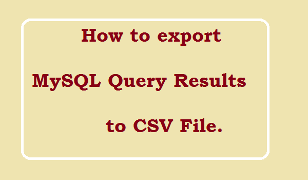 How to export mysql query results to csv?