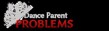Dance Parent Problems