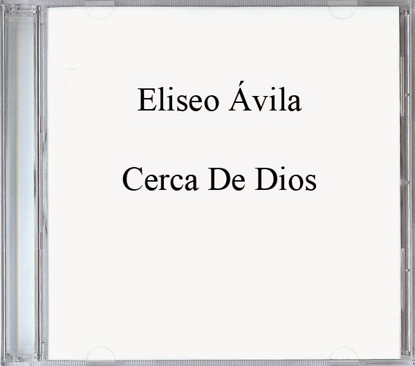 Eliseo Ávila-Cerca De Dios-